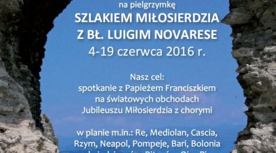 ZAPRASZAMY na pielgrzymkę SZLAKIEM MIŁOSIERDZIA Z BŁ. LUIGIM NOVARESE 4-19 czerwca 2016 r.