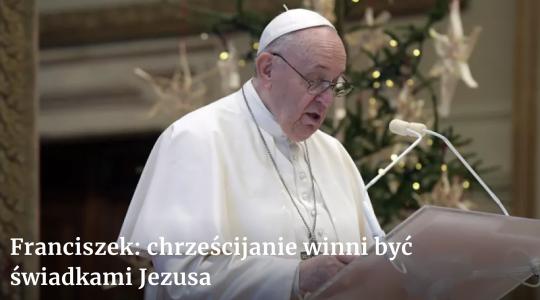 Rozważanie Papieża Franciszka przed modlitwą Anioł Pański-26.12.2020