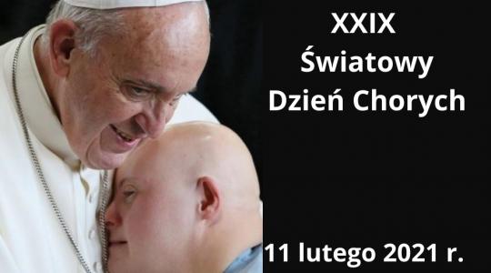 Orędzie Papieża Franciszka na XXIX Światowy Dzień Chorego
