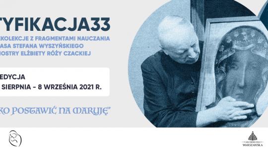Beatyfikacja33 – dzień 25. Rekolekcje on-line przed beatyfikacją Prymasa Wyszyńskiego i Matki Czackiej