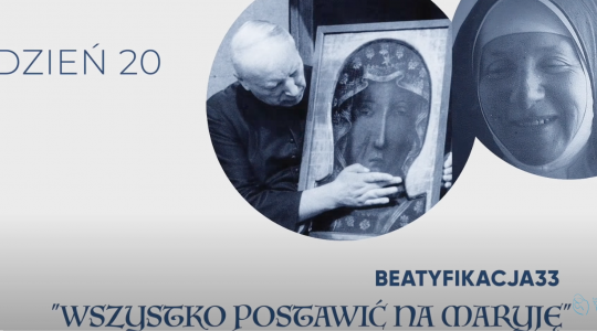 Beatyfikacja33 – dzień 20. Rekolekcje on-line przed beatyfikacją Prymasa Wyszyńskiego i Matki Czackiej